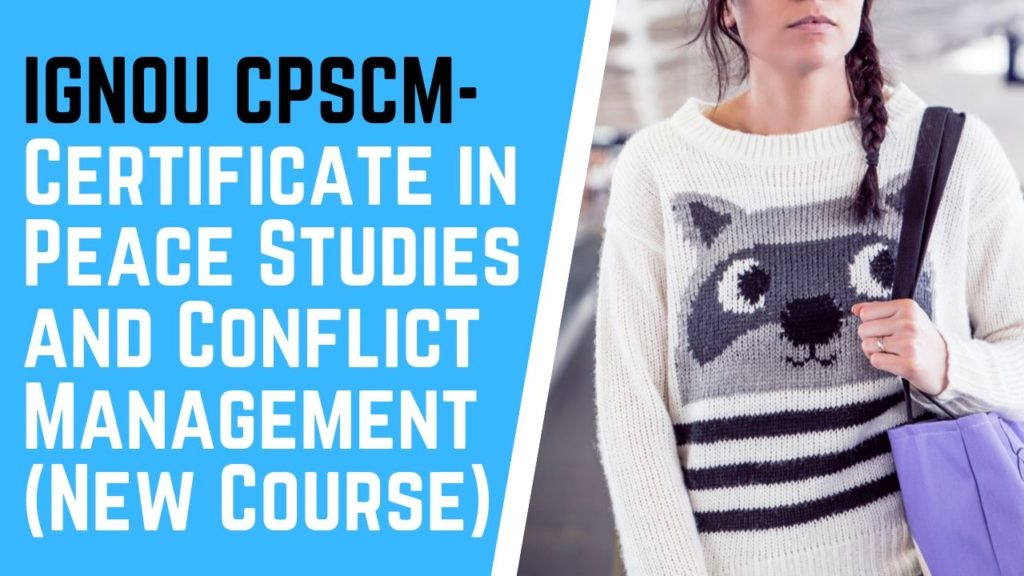 Ignou Cpscm Certificate In Peace Studies Conflict Management